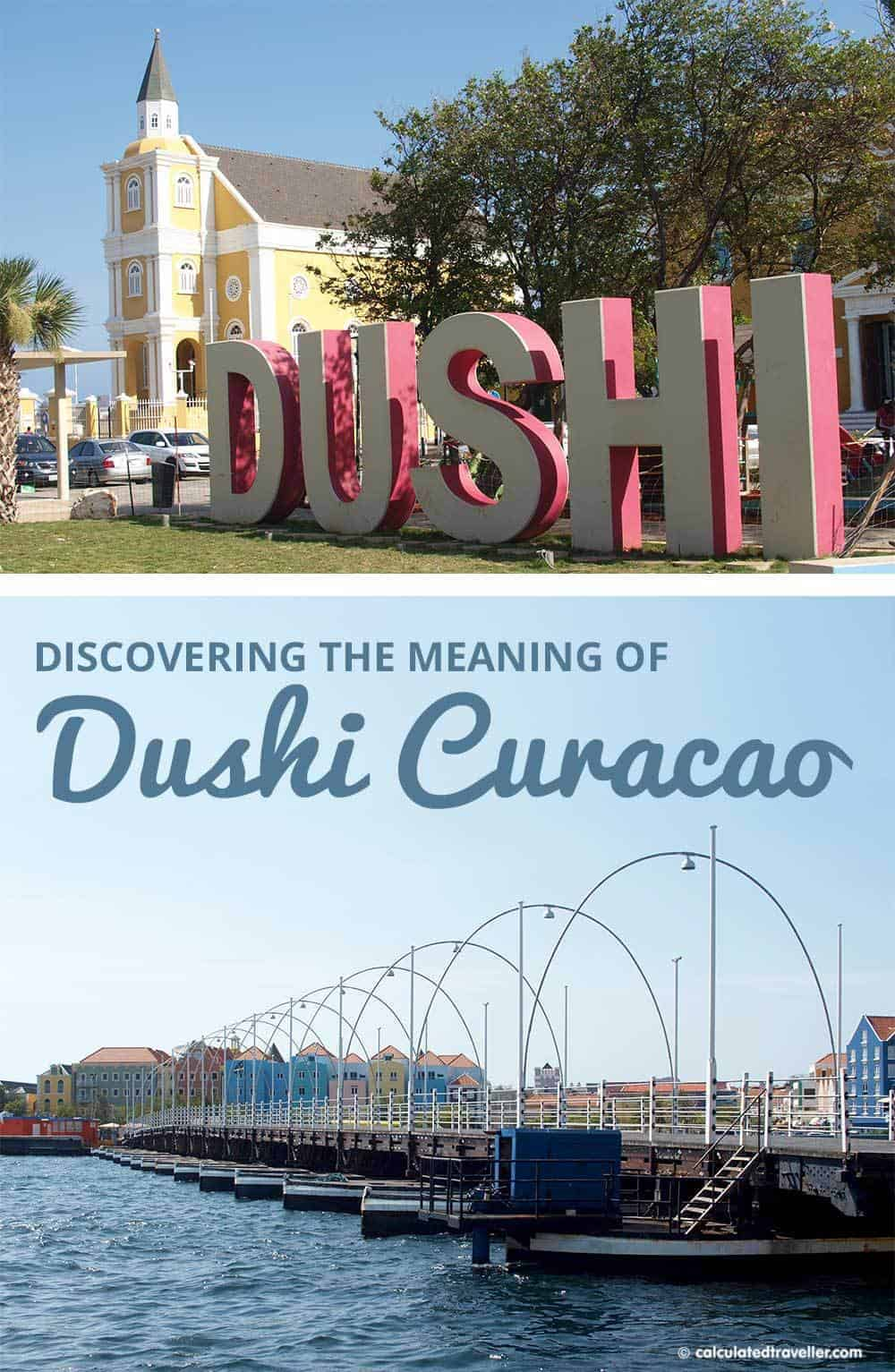Discovering the meaning of Dushi Curacao