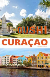 Discovering the meaning of Dushi Curacao | #Curacao #travel #Dushi #Caribbean #travel