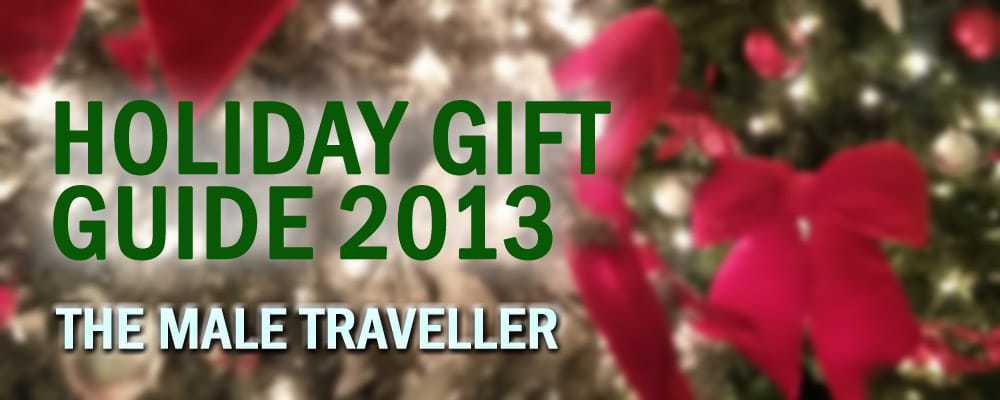 Holiday Gift Guide 2013 – The Male Traveller