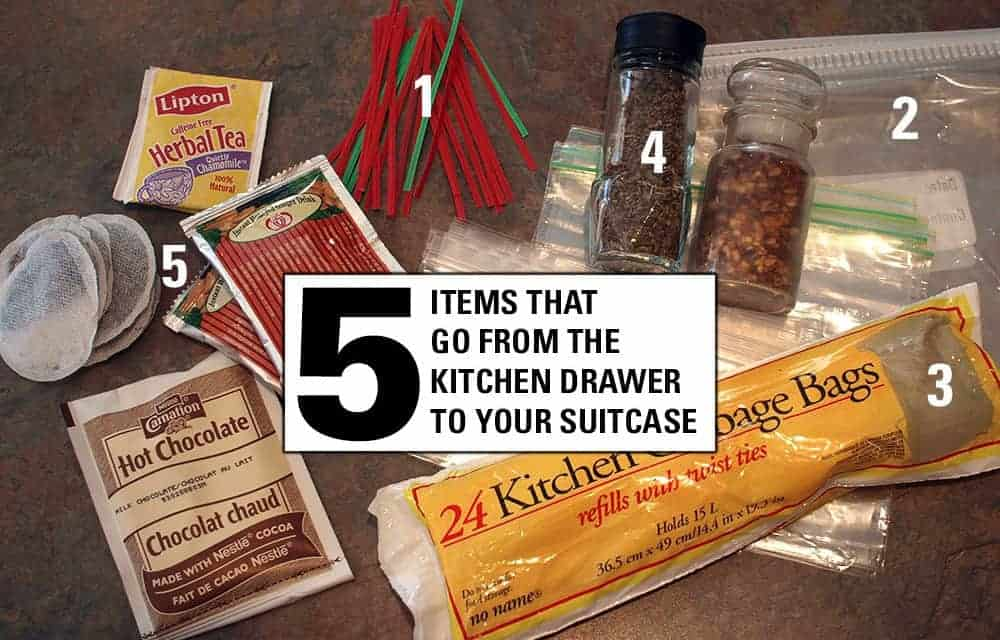 Travel Supplies – 5 Items That Go From Kitchen Drawer to Suitcase