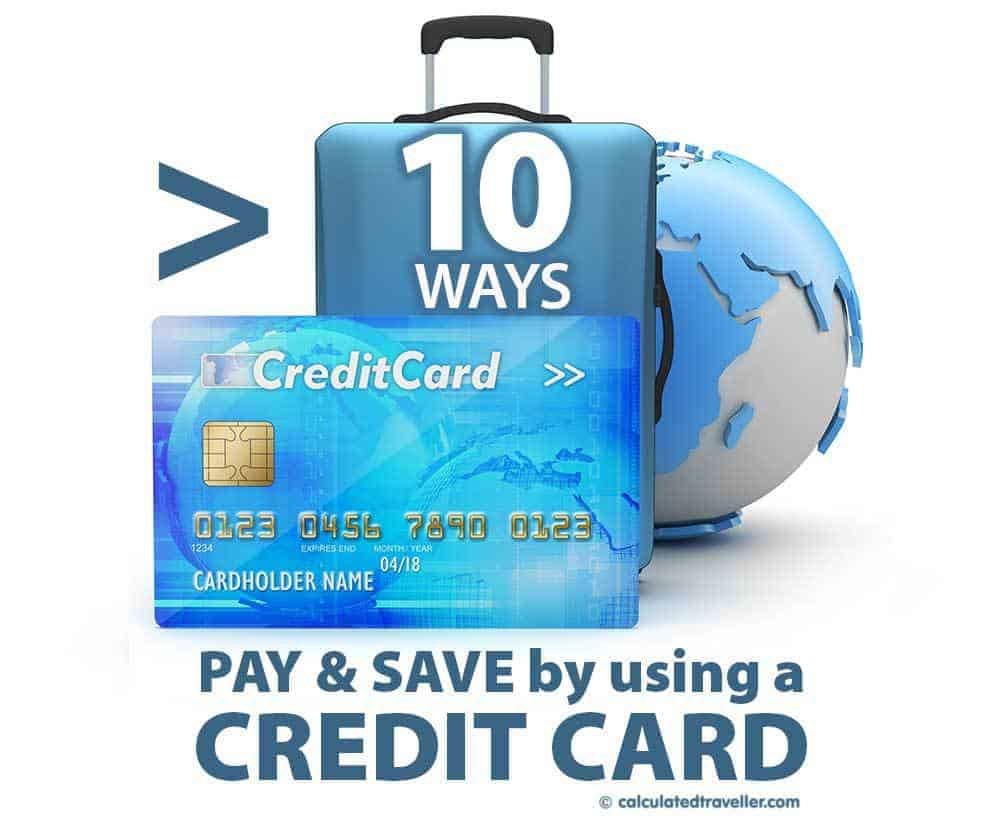10 ways to Pay and Save by Using a Credit Card for Travel. calculatedtraveller.com
