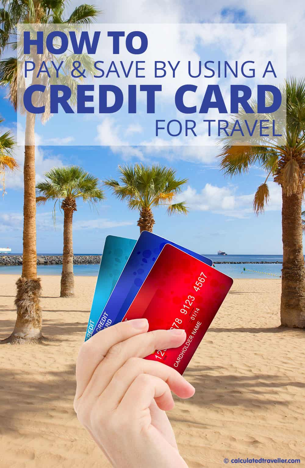How to Pay and Save by Using your Credit Card for Travel | #travel #creditcard #save #planning #tip #advice