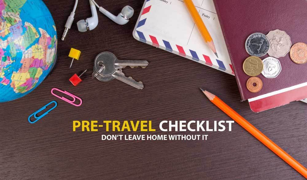 My Pre-Travel Checklist – Don't Leave Home Without It