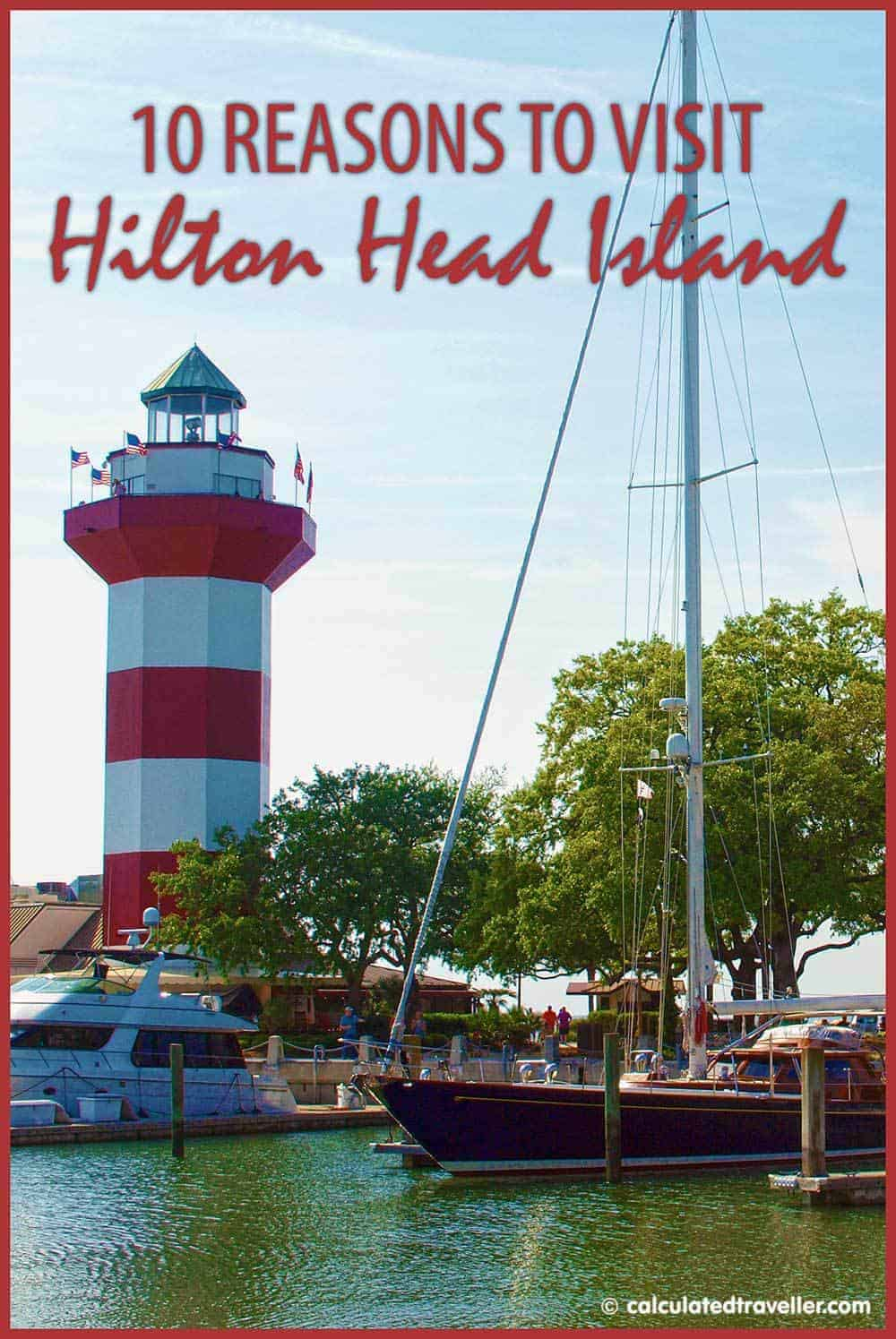 10 Reasons to Visit Hilton Head Island South Carolina - Before or After Your Cruise