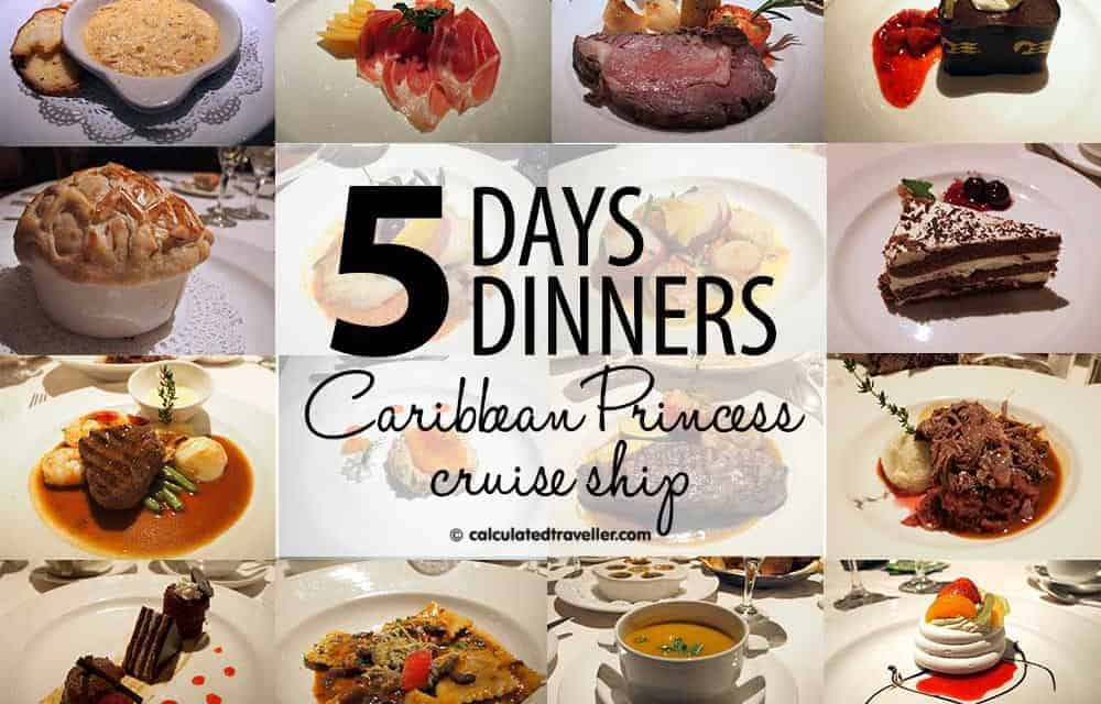 5 Days 5 Dinners — Caribbean Princess Dining Review