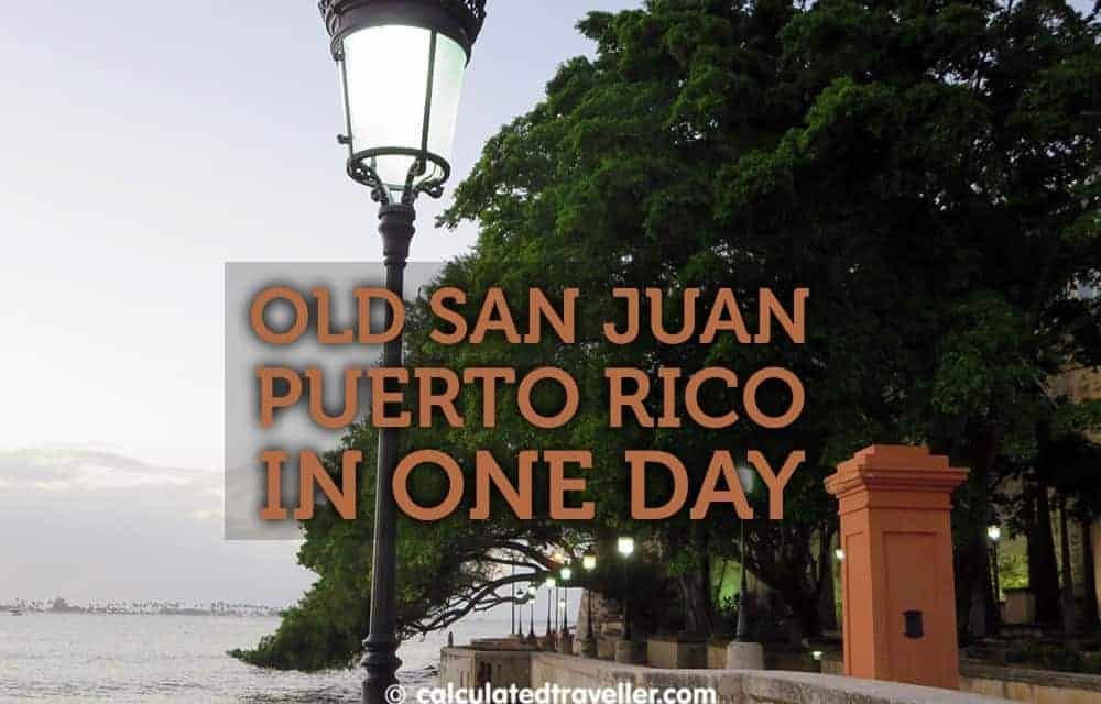 One Day in San Juan Puerto Rico