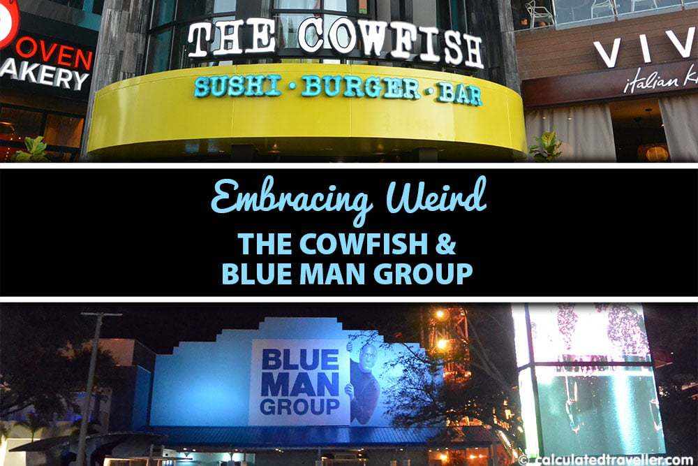 Embracing Weird. The Cowfish Sushi Burger Bar and Blue Man Group
