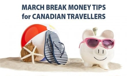 March Break Money Tips for Canadian Travellers