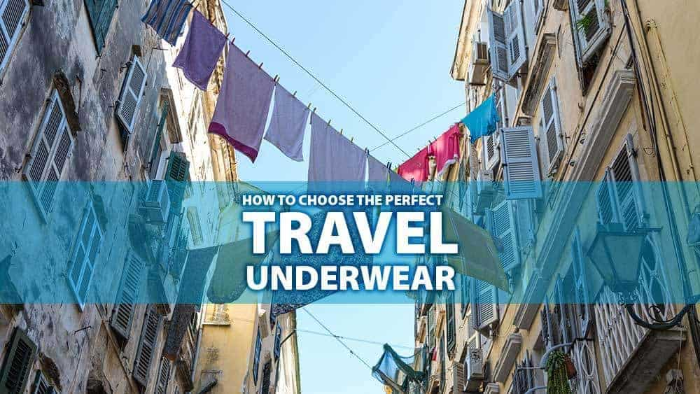 How to Choose the Perfect Travel Underwear