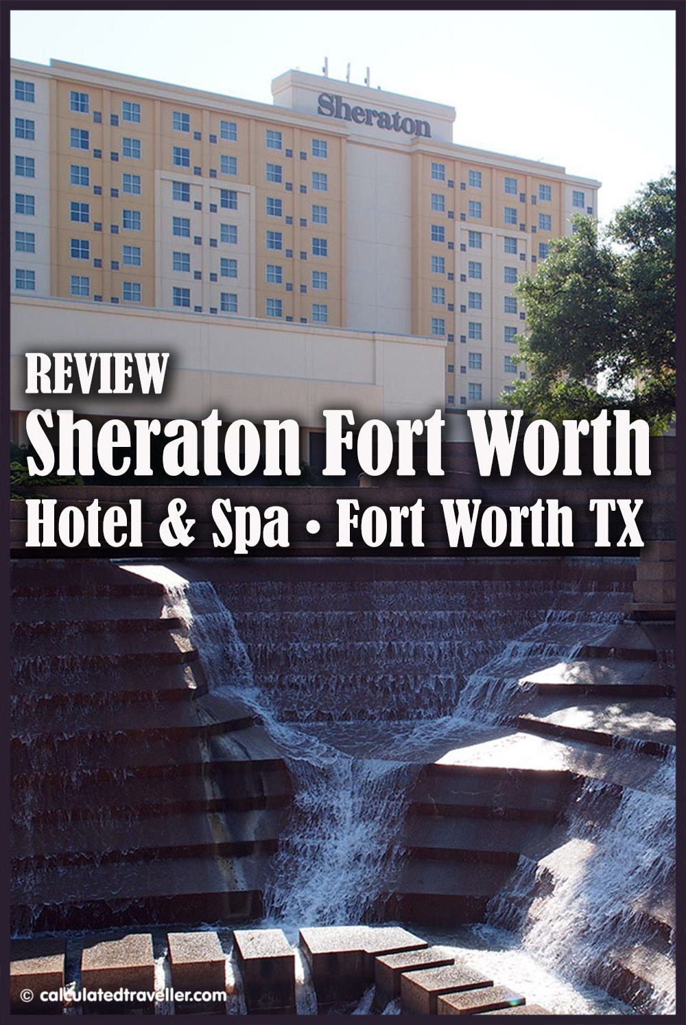 Review: Sheraton Fort Worth Hotel and Spa Texas - Calculated Traveller