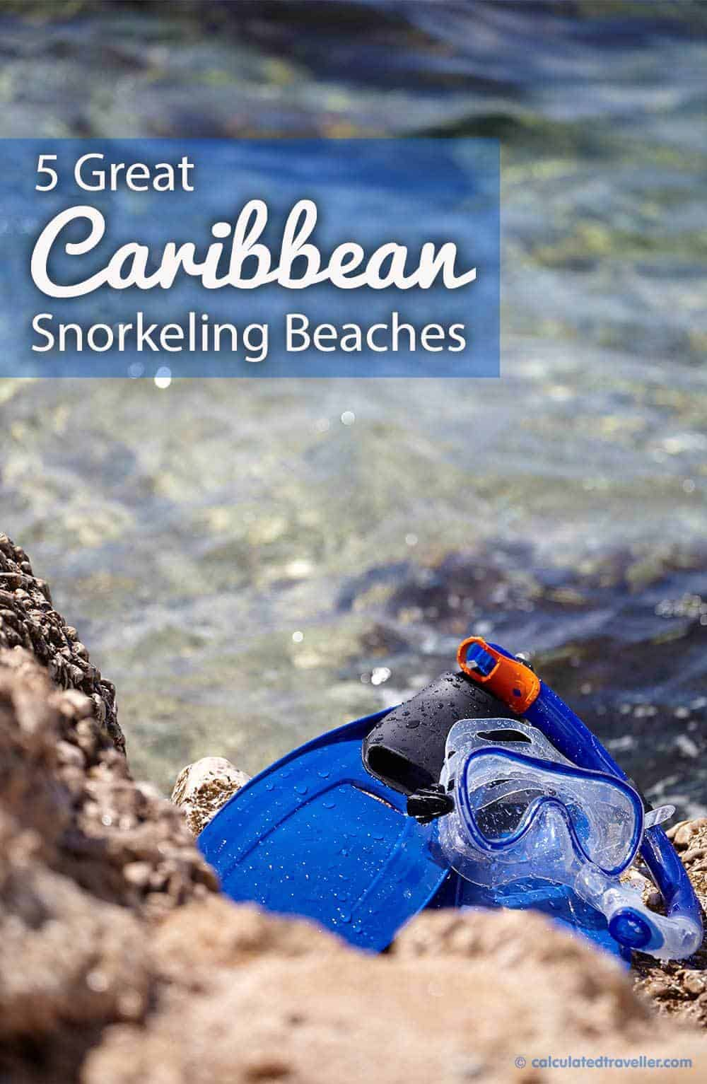 5 Great Caribbean Snorkeling Beaches | Calculated Traveller