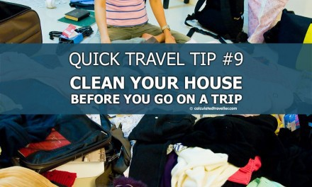 Quick Travel Tip #9: Clean Your House Before you go on a Trip