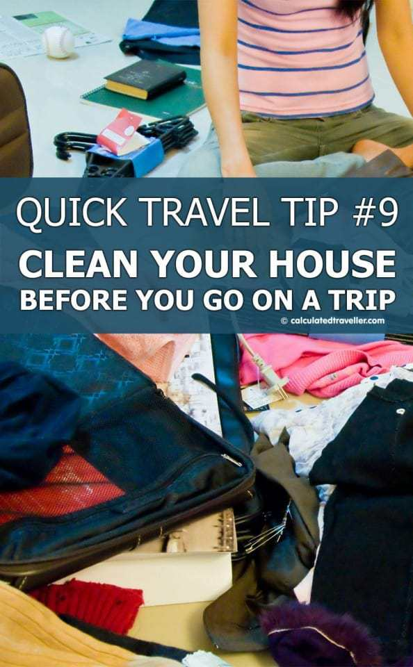 Quick Travel Tip #9: Clean Your House Before you go on a Trip by Calculated Traveller