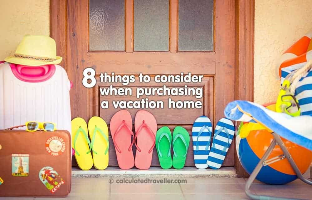 8 Things to Consider when Purchasing a Vacation Home