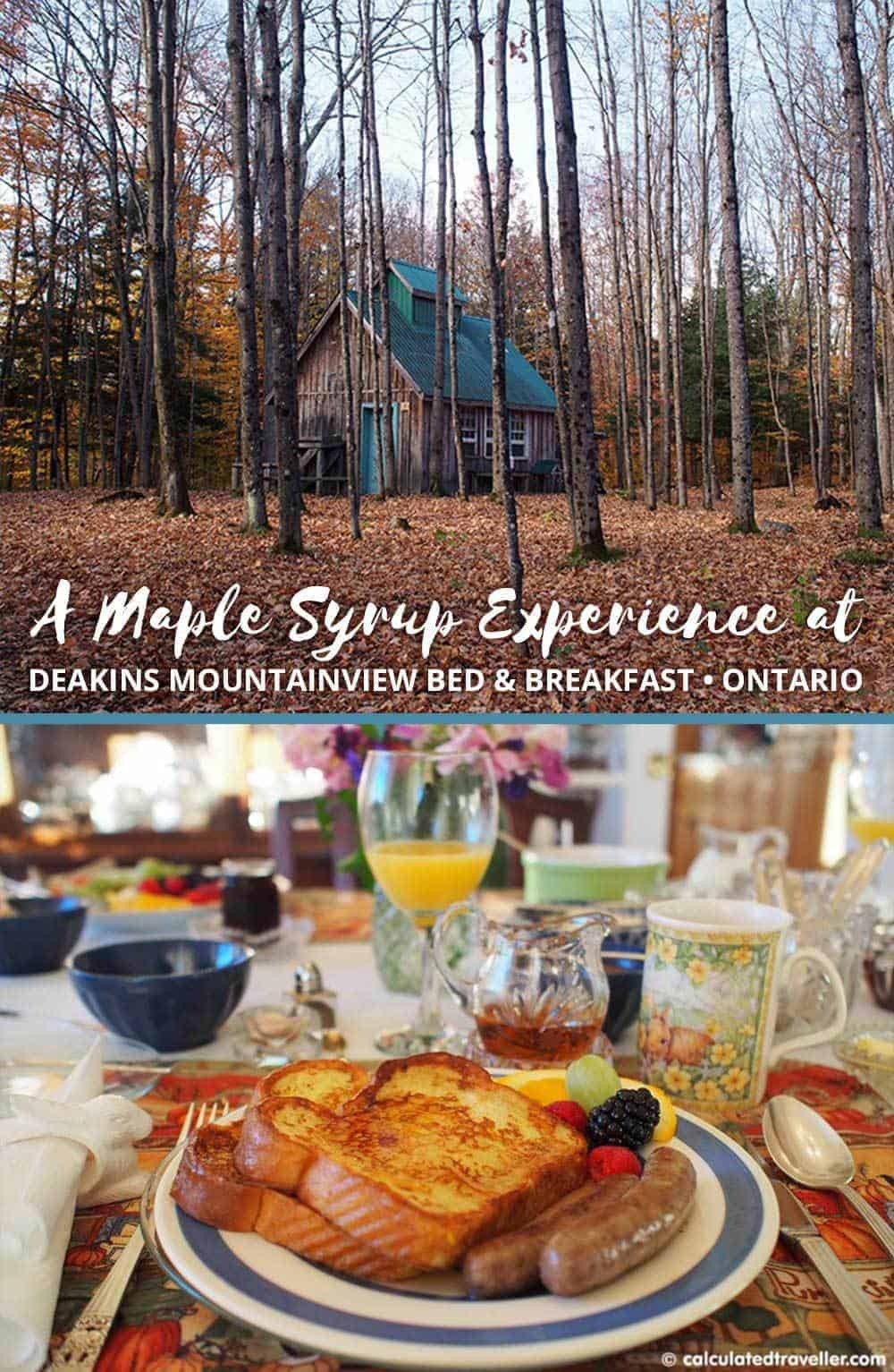 A Maple Syrup Experience at Deakins Mountainview B&B in Ontario's Highlands, Canada by Calculated Traveller