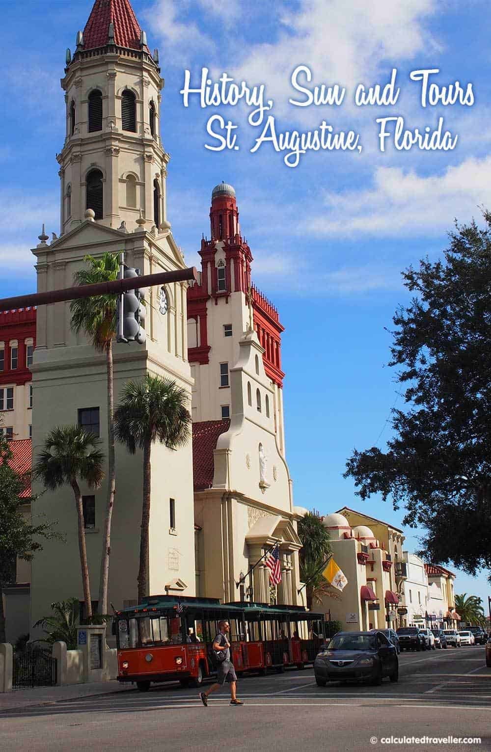 History, Sun and Tours in St. Augustine Florida by Calculated Traveller