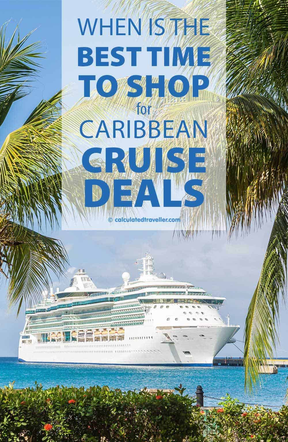 Ever Wonder... When is the Best Time to Shop for Caribbean Cruise deals? Check out this article by Calculated Traveller