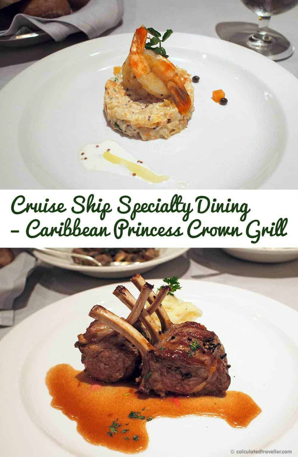 Cruise Ship Specialty Dining – Caribbean Princess Crown Grill a Review by Calculated Traveller
