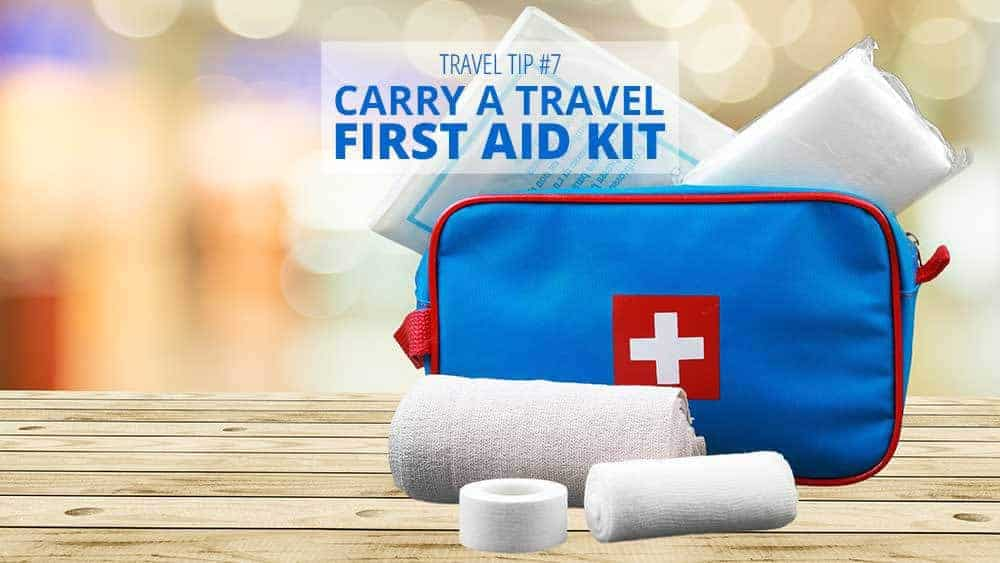 Travel Tip #7: Carry a Travel First Aid Kit