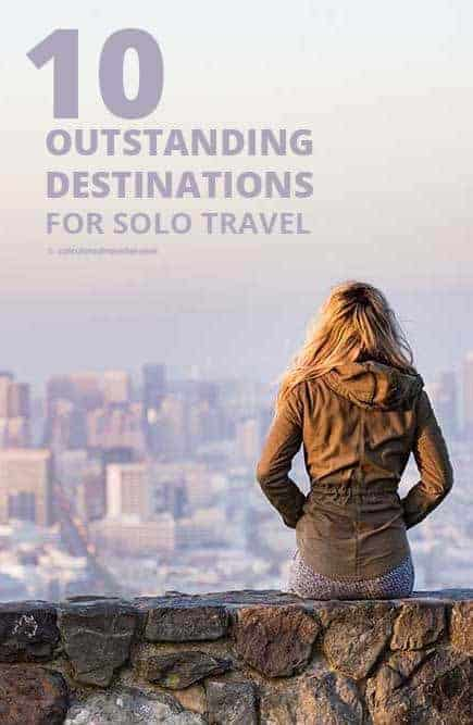 10 Outstanding Destinations for Solo Travel by Calculated Traveller