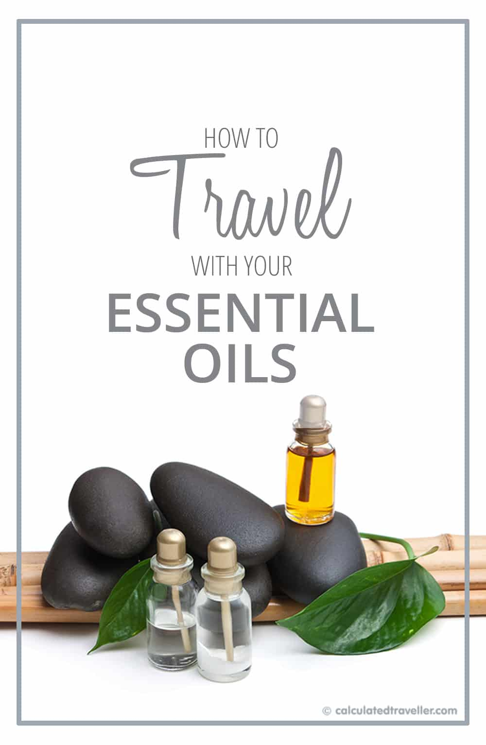 Do you practice aromatherapy at home? Here are tips for traveling with your favourite blend of essential oils to help you feel great wherever you travel.  #travel #EssentialOils #Oils #EOs #packing #advice #HowTo