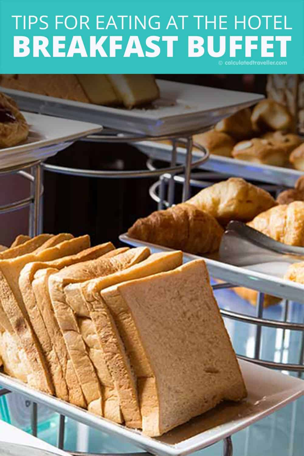 Five Tips for Eating at the Hotel Breakfast Buffet. Advice from Calculated Traveller. #travel #hotel #accommodation #breakfast #buffet #healthy #tip #advice