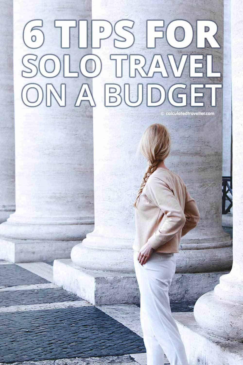 6 Tips for Solo Travel on a Budget | #travel #solo #budget #planning #vacation #holiday #advice #tip