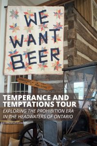 Temperance and Temptations Tour: The Headwaters Story of Prohibition in Ontario | #travel #tour #Ontario #Toronto #guided #self-drive #alcohol #distillery #wine #history