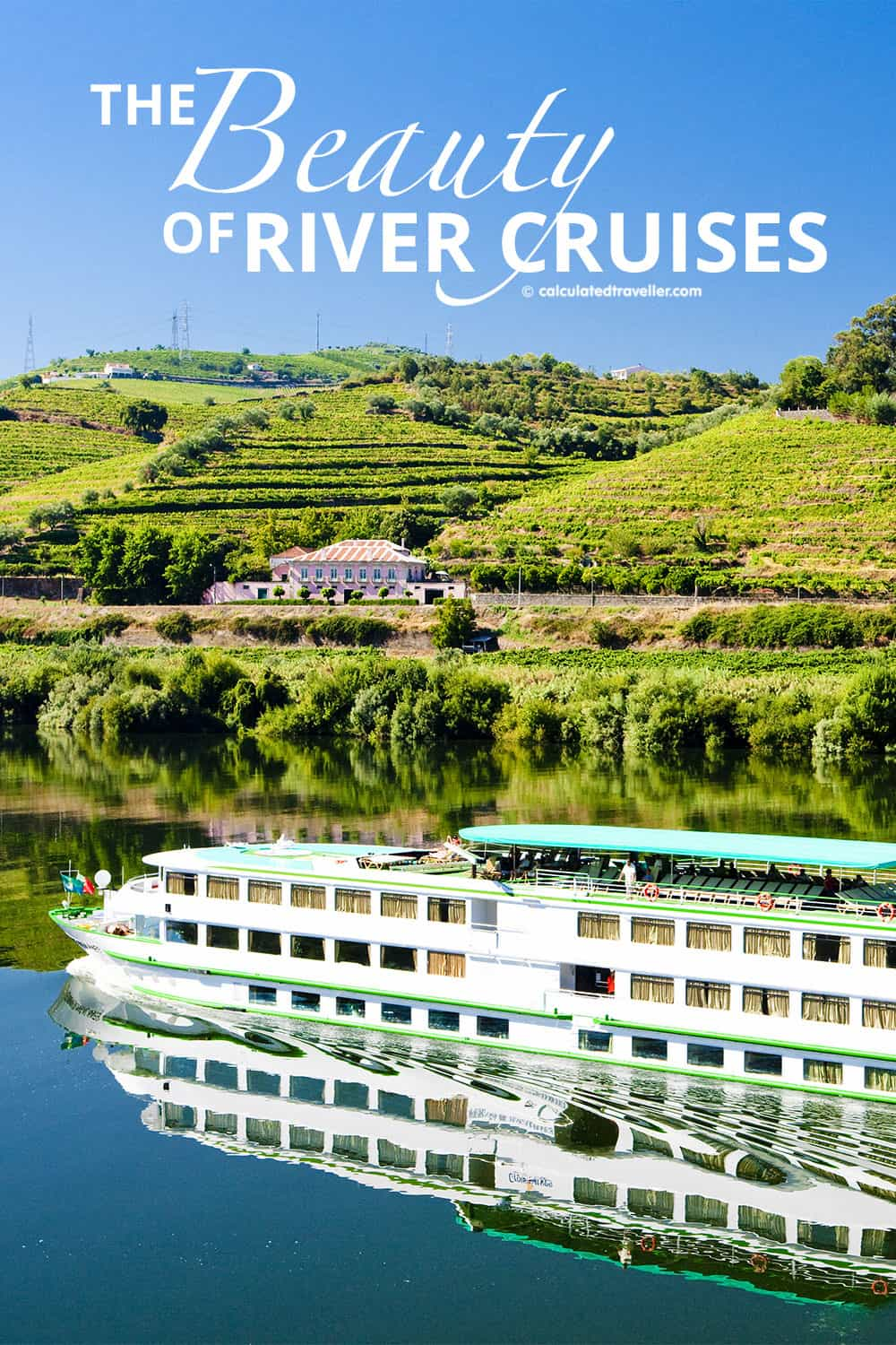 The Beauty of River Cruises by Calculated Traveller | #cruise #river #EuropeanCruise #riverboat