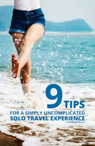 9 Tips for Simply Uncomplicated Solo Travel   #travel #solo #single #traveller #tips #advice #adventure