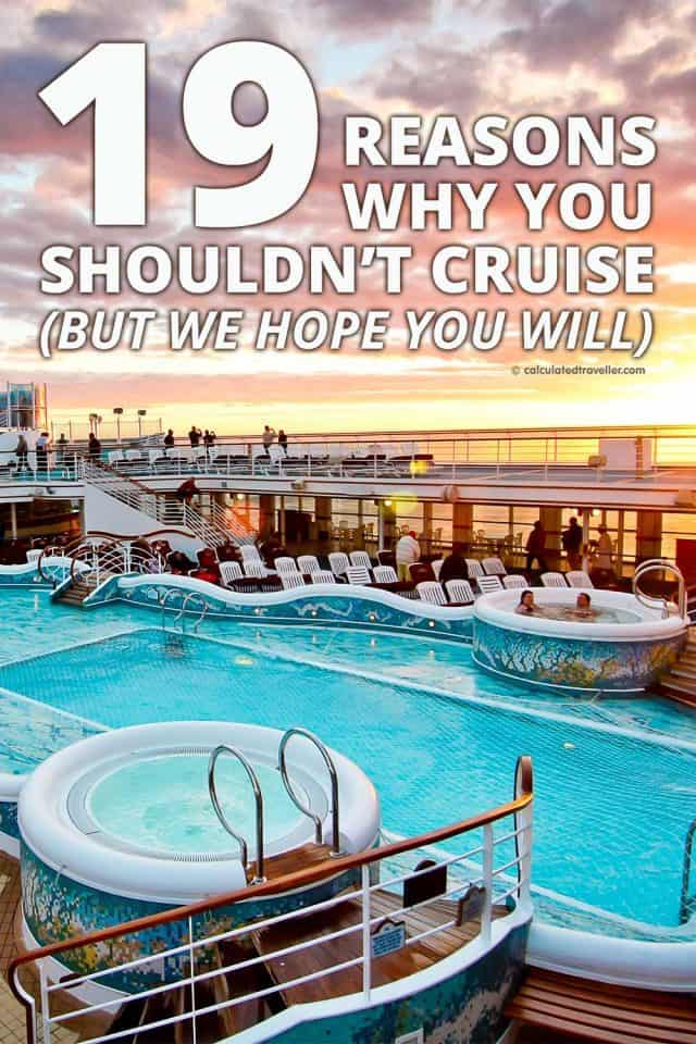 We share our 19 Reasons Why You Shouldn't Cruise (but we hope you will) | #cruise #travel #trip #vacation #holiday #whynot