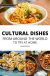 Cultural Dishes from Around the World to Try at Home