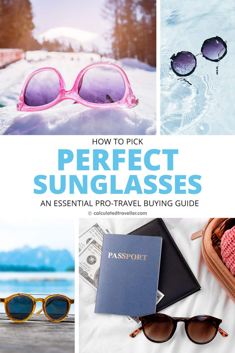 guide to pick perfect sunglasses for travel
